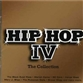 Hip Hop IV: The Collection