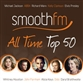 Smooth FM - All Time Top 50