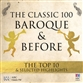 The Classic 100: Baroque And Before