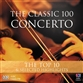 The Classic 100: Concerto - Top Ten And Selected Highlights