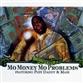 Mo Money Mo Problems