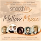 SmoothFM Presents Mellow Music