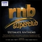 RnB Superclub Ultimate Anthems