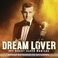Dream Lover - The Bobby Darin Musical