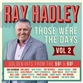 Ray Hadley: Those Were The Days Volume 2