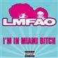 I'm In Miami Bitch