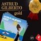 Astrud Gilberto Gold