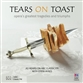 Tears On Toast: Opera's Greatest Tragedies And Triumphs