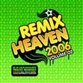Remix Heaven 2006 - Volume 2