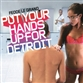 Put Your Hands Up For Detroit