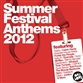 Summer Festival Anthems 2012