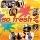 SO FRESH: THE HITS OF SUMMER 2008 + THE BEST OF 2007