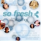 So Fresh - The Hits Of Winter 2002