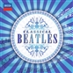 Classical Beatles - Anniversary Edition