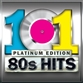 101 80's Hits (Platinum Edition)