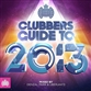Ministry Of Sound: Clubbers Guide To 2013
