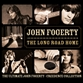 Long Road Home: The Ultimate John Fogerty Creedence Collection