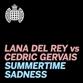 Summertime Sadness - Cedric Gervais Remix