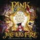 Just Like Fire