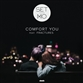 COMFORT YOU (Extended / POOLCLVB / J Paul Getto / PillowTalk / Moods mix)