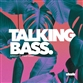 TALKING BASS (Original / Rrotik / Taiki Nulight / Hood Rich / Yasumo mix)