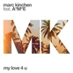 MY LOVE 4 U (Extended / Camelphat / Justin Jay / MK + KC mix)