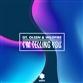 I'M TELLING YOU (Original / Jordan Burns / Kormak / Raffa mix)
