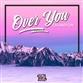 OVER YOU (Dash One & Felixx / Dash One mix)