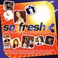 So Fresh - The Hits Of Summer 2004 + The Biggest Hits Of 2003