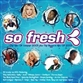So Fresh - The Hits Of Summer 2005 + The Biggest Hits Of 2004