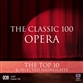 The Classic 100 Opera: Top 10 & Selected Highlights