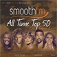 Smooth FM All Time Top 50 Volume 2