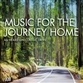 Music For The Journey Home, As Heard On Classic Drive