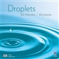 Droplets: 60 Minutes | 60 Pieces