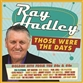 Ray Hadley - Those Were The Days: Golden Hits From The 50s & 60s