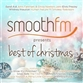 SmoothFM Presents The Best Of Christmas