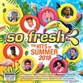 So Fresh: The Hits of Summer 2018