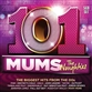 101 Mums - The Noughties