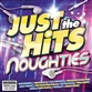 Just The Hits: Noughties