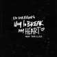 Way To Break My Heart