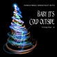 Baby Its Cold Outside Vol 2