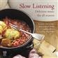 Slow Listening