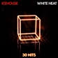 White Heat: 30 Hits