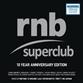 Rnb Superclub: 10 Year Anniversary Edition