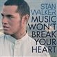 Music Won't Break Your Heart