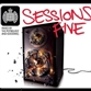 SESSIONS FIVE