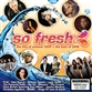 SO FRESH: THE HITS OF SUMMER 2009 + THE BEST OF 2008