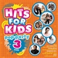 Hits For Kids 3