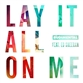 Lay It All On Me