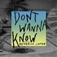 Don't Wanna Know